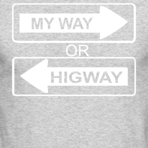 My Way or Highway - Men's Long Sleeve T-Shirt by Next Level