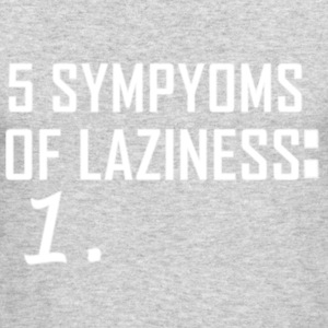 5 SYMPTOMS OF LAZINESS - Men's Long Sleeve T-Shirt by Next Level