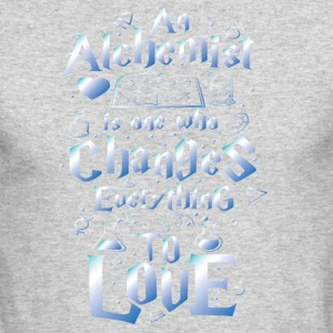 An Alchemsit is one who changes everything to love - Men's Long Sleeve T-Shirt by Next Level
