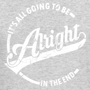 It's all going to be alright - Men's Long Sleeve T-Shirt by Next Level
