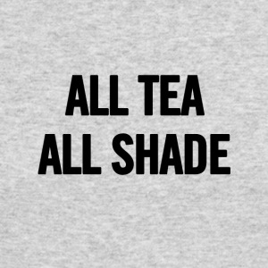 All Tea All Shade Black - Men's Long Sleeve T-Shirt by Next Level
