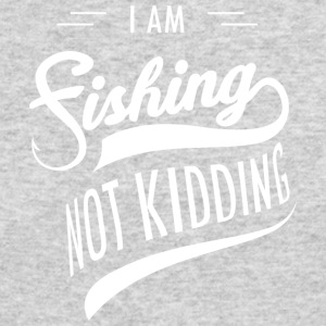 I am Fishing Not Kidding - Men's Long Sleeve T-Shirt by Next Level