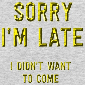 Sorry I m late - Men's Long Sleeve T-Shirt by Next Level