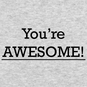 You're Awesome - Men's Long Sleeve T-Shirt by Next Level