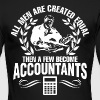 Men Are Created Equal Then A Few Become Accountant - Men's Long Sleeve T-Shirt by Next Level