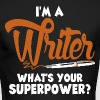 I Am A Writer Whats Your Super Power - Men's Long Sleeve T-Shirt by Next Level
