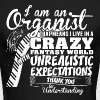 I Am Organist That Means I Live In A Crazy Fantasy - Men's Long Sleeve T-Shirt by Next Level