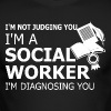 I Am Not Judging You I Am A Social Worker - Men's Long Sleeve T-Shirt by Next Level