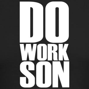 do work son - Men's Long Sleeve T-Shirt by Next Level