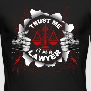 Trust Me, I'm A Lawyer Shirt - Men's Long Sleeve T-Shirt by Next Level
