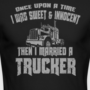 I Married A Trucker Gifts For Women Trucker Funny Shirts - Men's Long Sleeve T-Shirt by Next Level