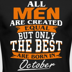 All men the best are born in October - Men's Long Sleeve T-Shirt by Next Level