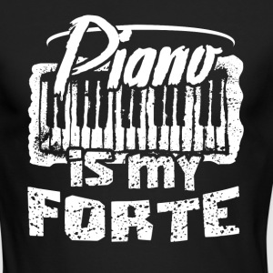 Piano Is My Forte Shirt - Men's Long Sleeve T-Shirt by Next Level