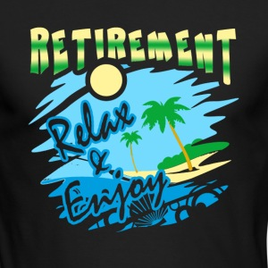 Retirement Relax And Enjoy Shirt - Men's Long Sleeve T-Shirt by Next Level