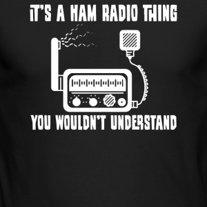 It s A HAM Radio Thing You Wouldnt Understand - Men's Long Sleeve T-Shirt by Next Level