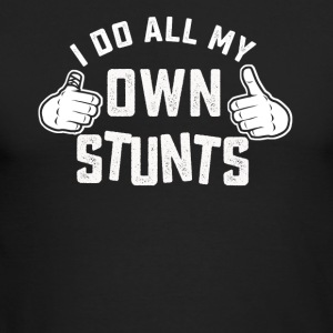 I do all my own stunts shirt - Men's Long Sleeve T-Shirt by Next Level