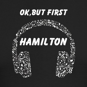 OK BUT FIRST HAMILTON Ear Phones - Men's Long Sleeve T-Shirt by Next Level