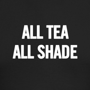All Tea All Shade White - Men's Long Sleeve T-Shirt by Next Level