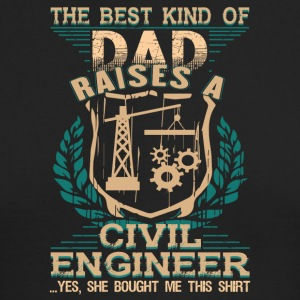 Dad Raises A Civil Engineer T Shirt - Men's Long Sleeve T-Shirt by Next Level