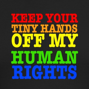 Keep Your Tiny Hands Off My Human Rights - Men's Long Sleeve T-Shirt by Next Level