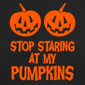 stop staring at my pumpkins - Men's Long Sleeve T-Shirt by Next Level