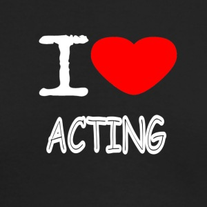 I LOVE ACTING - Men's Long Sleeve T-Shirt by Next Level