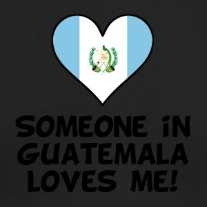 Someone In Guatemala Loves Me - Men's Long Sleeve T-Shirt by Next Level