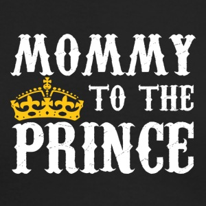 Mommy To The Prince - Mother Of Prince - Men's Long Sleeve T-Shirt by Next Level