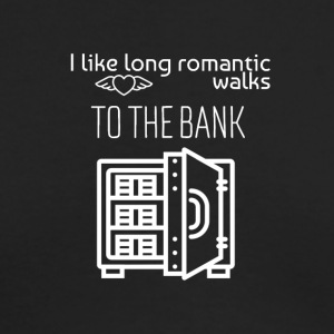 I love long romantic walks to the bank - Men's Long Sleeve T-Shirt by Next Level