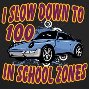 I_slow_down_to_100_in_school_zones - Men's Long Sleeve T-Shirt by Next Level