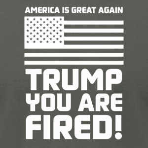 Trump you are fired! - Men's T-Shirt by American Apparel