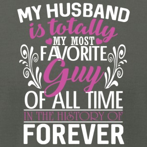 My Husband Is Totally My Most Favorite Guy T Shirt - Men's T-Shirt by American Apparel