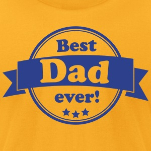 Best Dad Ever - Men's T-Shirt by American Apparel