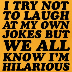 I Try Not To Laugh - Men's T-Shirt by American Apparel