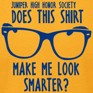 Juniper High Honor Society Does This Shirt Make Me - Men's T-Shirt by American Apparel