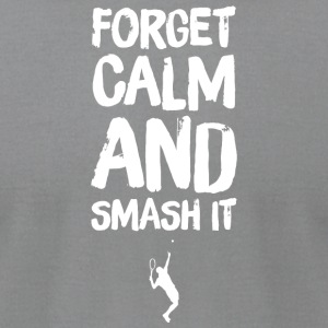 Tennis lover - Forget Calm And Smash - Men's T-Shirt by American Apparel