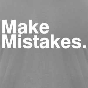 Make Mistakes - Men's T-Shirt by American Apparel
