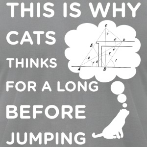 That s why the cat thinks for a long time before j - Men's T-Shirt by American Apparel