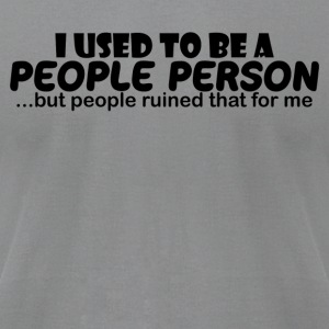 I Used To Be A PEOPLE - Men's T-Shirt by American Apparel