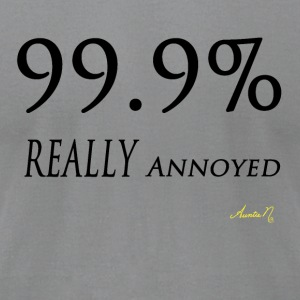 0143 99.9% REALLY Annoyed - Men's T-Shirt by American Apparel