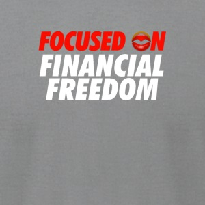 Focused on Financial Freedom - Bold - Men's T-Shirt by American Apparel
