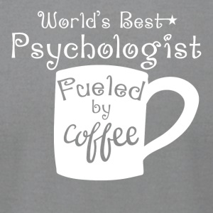 World's Best Psychologist Fueled By Coffee - Men's T-Shirt by American Apparel