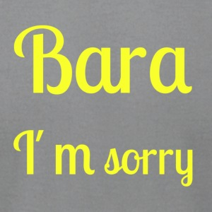Bara I'm sorry - [Yellow text] - Men's T-Shirt by American Apparel