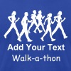 Custom ADD YOUR OWN TEXT Walk-a-thon or Walkathon T-SHIRTS - Men's Fine Jersey T-Shirt