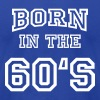 Born in the 60's - Men's Fine Jersey T-Shirt