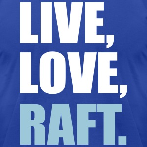 Live, Love, Raft - Men's T-Shirt by American Apparel