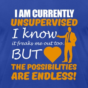 I am currently unsupervised - Men's T-Shirt by American Apparel