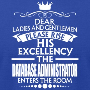 DATABASE ADMINISTRATOR - EXCELLENCY - Men's T-Shirt by American Apparel