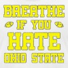 Maize Breathe If You Hate Ohio State Funny - Men's Fine Jersey T-Shirt