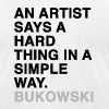 AN ARTIST SAYS A HARD THING IN A SIMPLE WAY Bukowski - Men's Fine Jersey T-Shirt